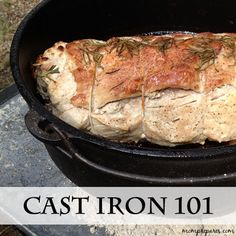 Cast Iron 101 - How to clean, care for and cook in cast iron.