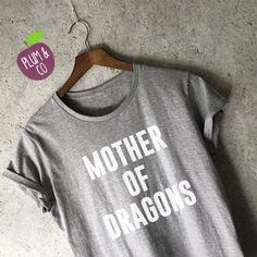 Mother of Dragons Shirt in Grey - Game of Thrones Shirt - Womens Tees - TV and Movie Shirts - Mother of Dragons