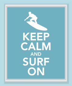 Keep+Calm+and+Surf+On+Print