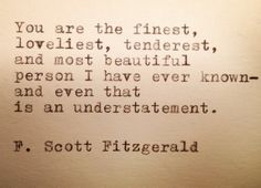 Scott Fitzgerald Quotes You Are the Most Beautiful F. Scott Fitzgerald Quotes The post Quotes F Scott Fitzgerald appeared first on Share Online Life Quotes Love, Great Quotes, Quotes To Live By, Me Quotes, Inspirational Quotes, Literary Love Quotes, Crazy Quotes, Quotes In Books, You Are Quotes