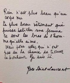 Le plus beau vêtement qui puisse habiller une femme ce sont les bras de l'homme qu'elle aime. - Yves Saint Laurent