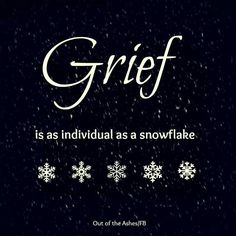 """Each of us have """"text-book"""" symptoms of grief and the different phases of healing. But remember that YOU are YOU. Don't be afraid to do it your way as grief IS as individual as a snow flake! I Miss You, Love You, My Champion, Grief Support, Grief Loss, Bereavement, Quotes About Strength, Losing Me, In This World"""