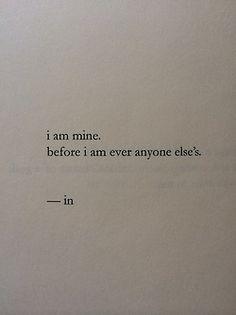 Eu sou meu. antes que eu seja de qualquer outra pessoa.