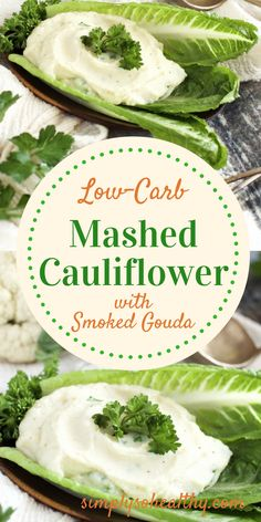 Mashed Cauliflower with Smoked Gouda makes a perfect low-carb substitute for mashed potatoes.  It's creamy texture and cheesy flavor with a hint of smoke is sure to please even the most adamant cauliflower skeptics.  Perfect for low-carb, ketogenic, Banting, Atkins and diabetic diets