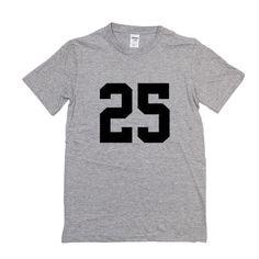 25 T Shirt