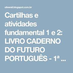 Cartilhas e atividades fundamental 1 e 2: LIVRO CADERNO DO FUTURO PORTUGUÊS - 1ª SÉRIE /2º ANO