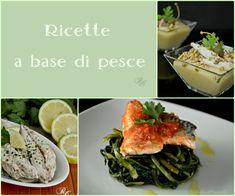 Ricette a base di pesce http://blog.giallozafferano.it/rafanoecannella/speciale-ricette-tema/ricette-a-base-di-pesce/