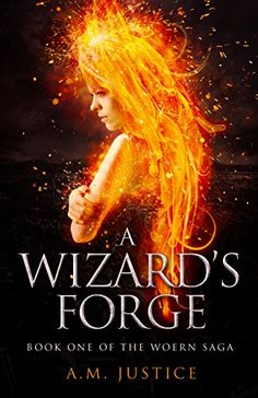 A Wizard's Forge (The Woern Saga Book 1) by A.M. Justice https://www.amazon.com/dp/B01I0L8LV0/ref=cm_sw_r_pi_dp_x_HLWtyb7GKRGAV