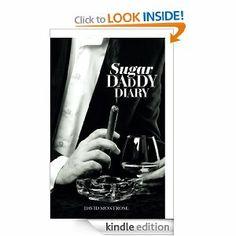 Sugar Daddy Diary (by David Montrose) #bestsellerinaweekend #amazonbestseller #bestsellingbook