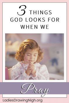3 Things God Looks For When We Pray — Ladies Drawing Nigh Prayer Scriptures, Bible Prayers, Prayer Quotes, Bible Quotes, Faith Quotes, Bible Verses, Pray Always, Just Pray, Book Of James
