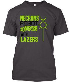 This is perfect for all you wargamers with Necron armies!    T-Shirts & Hoodies are printed on very high quality material in the US to guarantee you get a fantastic product! - If you are not happy when your tee or hoodie arrives, no problem! Send it back for a full refund. Choose your style and color & click 'buy it now' to order yours!  *there is no minimum order on this campaign - by clicking 'order now' you are guaranteed to receive your t-shirt or hoodie