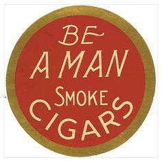 Be a man and smoke cigars Women Smoking Cigars, Man Smoking, Cigar Store, Cigar Art, Be A Man, Cigar Room, Good Cigars, Pipes And Cigars, Smoke Shops