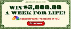 Publishers Clearing House (PCH) is organizing this tremendous contest and is giving away the chance to a big winner to get $5,000 cash a week for life! This means that the lucky person will win cash for the rest of his life! Amazing prize from PCH on the A-Week-For-Life SuperPrize Giveaway!