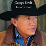 Troubadour (Audio CD)By George Strait