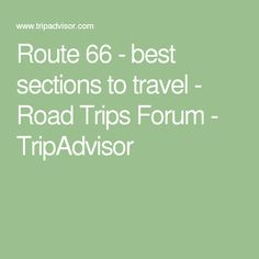 Route 66 - best sections to travel - Road Trips Forum - TripAdvisor