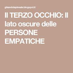 Il TERZO OCCHIO: Il lato oscure delle PERSONE EMPATICHE Care About You, Bipolar, Help Me, Reiki, Genere, Psychology, Meditation, Mindfulness, Health