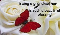 Being a Grandmother....beautiful