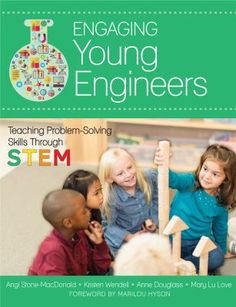 Engaging young engineers: Teaching problem solving skills through STEM. (2015). by Angi Stone-MacDonald et al.