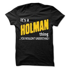 It is HOLMAN Thing... - 99 Cool Name Shirt ! - #tee verpackung #adidas sweatshirt. CHEAP PRICE => https://www.sunfrog.com/LifeStyle/It-is-HOLMAN-Thing--99-Cool-Name-Shirt-.html?68278