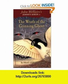 The Wrath of the Grinning Ghost (Johnny Dixon) (9780141311036) Brad Strickland, John Bellairs , ISBN-10: 0141311037  , ISBN-13: 978-0141311036 ,  , tutorials , pdf , ebook , torrent , downloads , rapidshare , filesonic , hotfile , megaupload , fileserve