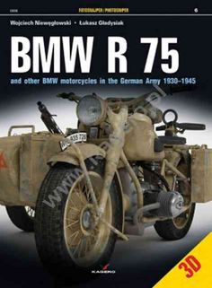 Bmw R 75 And Other BMW Motorcycles in the German Army in 1930-1945