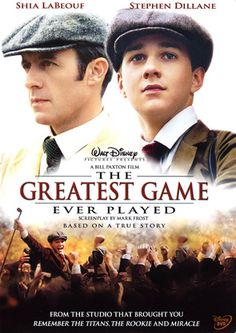 The Greatest Game Ever Played (2005)- starring Shia LeBeouf and Stephen Dillane, directed by Bill Paxton