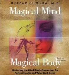Audio Book: Magical Mind, Magical Body: Mastering the Mind/Body Connection for Perfect Health and Total Well-Being by Deepak Chopra Project Management Templates, Deepak Chopra, Quantum Physics, Reflexology, Alternative Medicine, Alternative Therapies, Book Lists, The Ordinary, Self Help