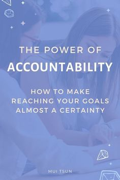 The Power of Accountability: How to Make Reaching Your Goals Almost a Certainty - Mui Tsun Business Goals, Business Entrepreneur, Business Marketing, Business Tips, Online Marketing, Online Business, Start A Business From Home, Starting A Business