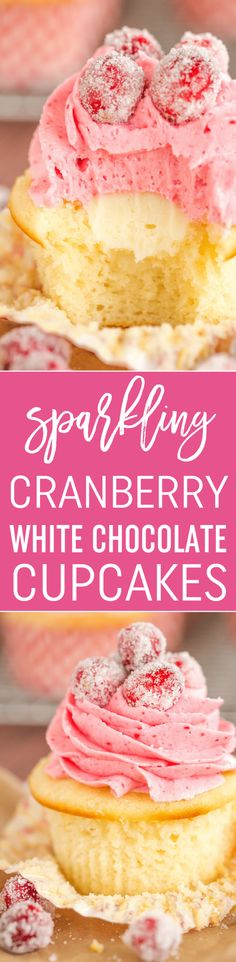 Sparkling Cranberry White Chocolate Cupcakes. Vanilla cupcakes, white chocolate ganache filling, & cranberry frosting. | browneyedbaker.com