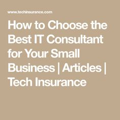How to Choose the Best IT Consultant for Your Small Business Business Articles, Business Technology, Insurance Quotes, Life Hacks, Lifehacks