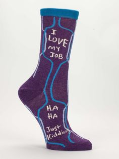 It's hard for me to relate to these socks because I love my job, for real. But I've definitely had jobs that I didn't love, and purple is my favorite, so I feel totally comfortable recommending them anyway.  Women's shoe size 5-10. 55% combed cotton; 43% nylon; 2% spandex.