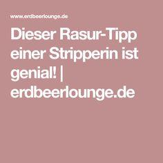 Dieser Rasur-Tipp einer Stripperin ist genial!   erdbeerlounge.de