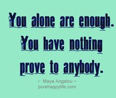 #quotes - you along are enough...more on purehappylife.com