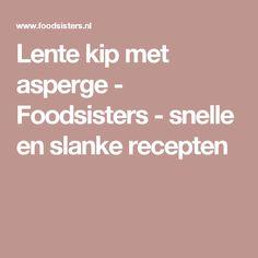 Lente kip met asperge - Foodsisters - snelle en slanke recepten