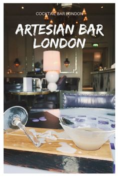 ARTESIAN BAR LANGHAM HOTEL LONDON - Eat your cocktail glass after drinking in one of the worlds top bars, just a few minutes from London's Oxford Street