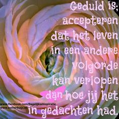 Geduld is ...