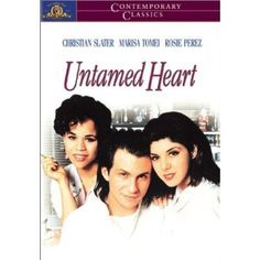 Untamed Heart - One of my fav movies as a teen.