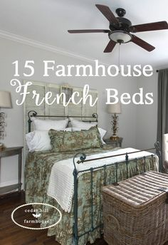 Looking for a Farmhouse French bed? I'm sharing 15 bed styles that will add rustic charm and upscale elegance to your room. I've also included sources!