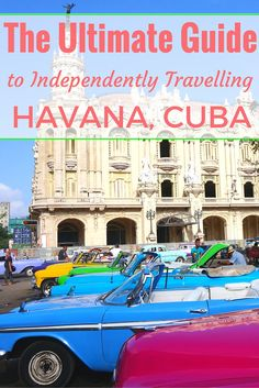 The Ultimate Guide to Independently Travelling Havana, Cuba
