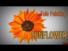 Tole Painting - How to paint a SUNFLOWER - YouTube