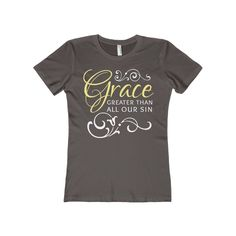 Our latest product is now up in our t-shirt shop. Check out Grace Greater Tha... at http://puredesigntees.com/products/grace-greater-than-all-our-sin-womens-the-boyfriend-tee?utm_campaign=social_autopilot&utm_source=pin&utm_medium=pin.