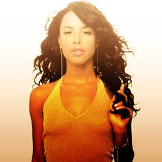 Aaliyah...the world lost an amazing singer and actress far too soon!!!!!!!!