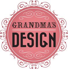 Grandmas DESIGN