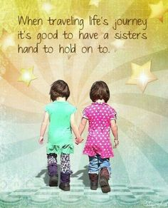Happy Sister's day My sister friends. Have a Wonderful day. :-) ~ DeAnna S. Love My Sister, Best Sister, Sister Friends, My Best Friend, To My Daughter, Best Friends, My Love, Brother Sister, Daughter Poems