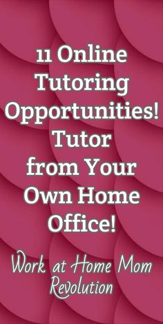 11 Online Tutoring Opportunities! Tutor  from Your Own Home Office! / Work at Home Mom Revolution