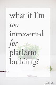 Are you too shy or introverted to share your work and market it well? Here are 5 techniques for overcoming your fears so you can chase your creative dreams!  http://cooksplusbooks.com/2016/02/16/what-if-im-too-introverted-for-platform-building-free-art-print/?utm_content=buffer312a2&utm_medium=social&utm_source=pinterest.com&utm_campaign=buffer