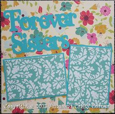 """""""Forever Sisters"""" Basic Premade Scrapbook Page 12x12 Layout"""