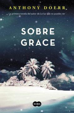 Sobre Grace / Anthony Doerr
