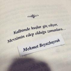 Kalbimde kuşlar göç ediyor,  Mevsimin edep olduğu zamanlara...   - Mehmet Beyazbayrak  (Kaynak: Instagram - mehmetbeyazbayrak)  #sözler #anlamlısözler #güzelsözler #manalısözler #özlüsözler #alıntı #alıntılar #alıntıdır #alıntısözler #şiir #edebiyat