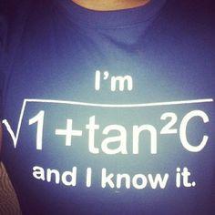 mathpics mathjoke mathmeme pic joke math meme haha funny humor pun lol trigonometry algebra2 tshirt tangent secant squareroot